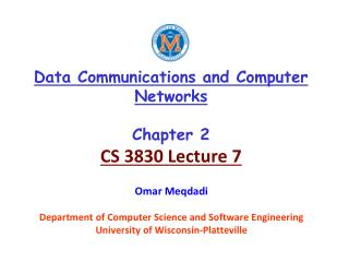 Data Communications and Computer Networks Chapter 2 CS 3830 Lecture 7