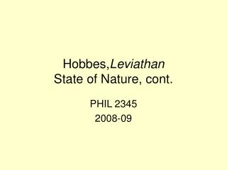 Hobbes, Leviathan State of Nature, cont.