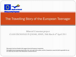 The Travelling Story  of the  European Teenager