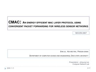 CMAC: An energy efficient mac layer protocol using  convergent packet forwarding for wireless sensor networks