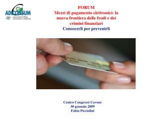 FORUM Mezzi di pagamento elettronici: la nuova frontiera delle frodi e dei crimini finanziari