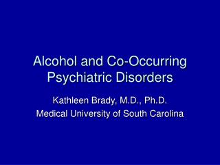 Alcohol and Co-Occurring Psychiatric Disorders