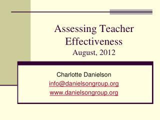 Assessing Teacher Effectiveness August, 2012