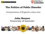 The Politics of Public Disorder  Interpretations of England s urban riots
