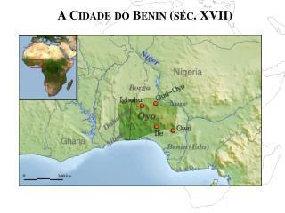 A Cidade do Benin (séc. XVII)