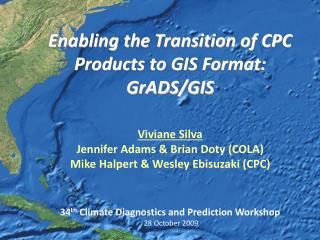 Enabling the Transition of CPC Products to GIS Format:  GrADS