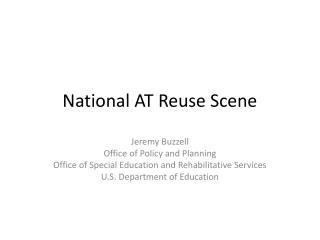 National AT Reuse Scene