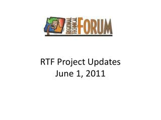 RTF Project Updates June 1, 2011