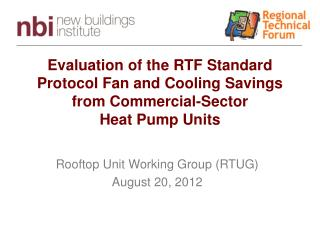 Rooftop Unit Working Group (RTUG) August 20, 2012