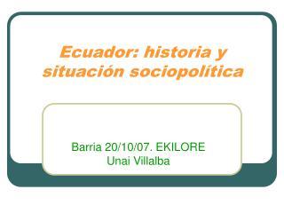 Ecuador: historia y situaci n sociopol tica