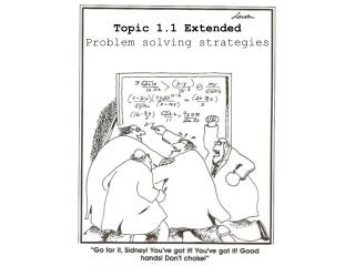 Topic 1.1 Extended Problem solving strategies