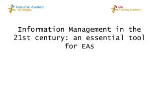 Information Management in the 21st century: an essential tool  for EAs