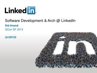 Software Development & Arch @ LinkedIn