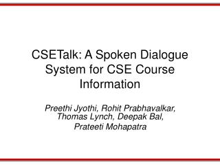 CSETalk: A Spoken Dialogue System for CSE Course Information