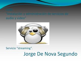 "UD8: ""Instalación y administración de servicios de audio y video"" Servicio ""streaming""."