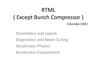 RTML ( Except Bunch Compressor )