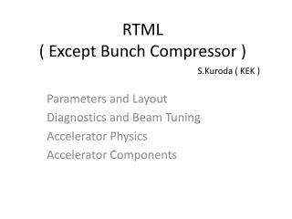 RTML ( Except Bunch Compressor )