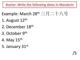 Starter: Write the following dates in Mandarin