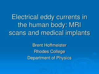 Electrical eddy currents in the human body: MRI scans and medical implants