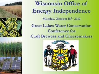 Wisconsin Office of Energy Independence   Monday, October 18th, 2010  Great Lakes Water Conservation Conference for  Cra