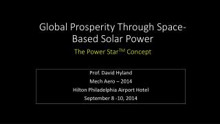 Global Prosperity Through Space-Based Solar Power The Power Star TM  Concept