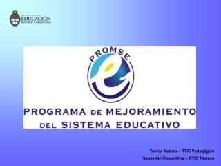 Yanina Maturo – RTIC Pedagógico Sebastián Roeschling – RTIC Técnico