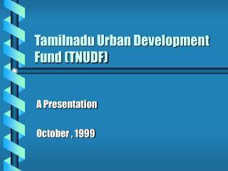 Tamilnadu Urban Development Fund TNUDF