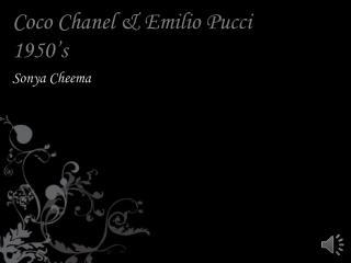 Coco Chanel & Emilio Pucci 1950's