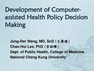 Development of Computer-assisted Health Policy Decision Making