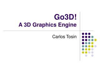 Go3D! A 3D Graphics Engine