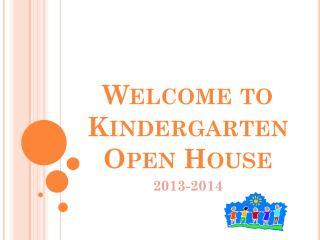 Welcome to Kindergarten Open House