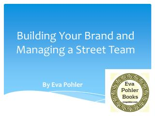 Building Your Brand and Managing a Street Team