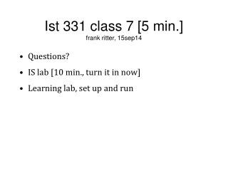 Ist 331 class 7 [5 min.] frank ritter, 15sep14