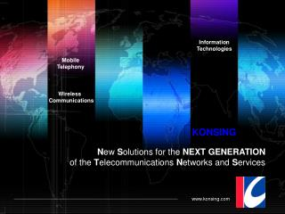 New Solutions for the NEXT GENERATION  of the Telecommunications Networks and Services
