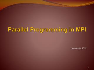 Parallel Programming in  MPI