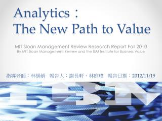 Analytics : The New Path to Value