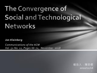 The Convergence of Social and Technological Networks