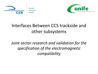 Interfaces Between CCS trackside and other subsystems  Joint sector research and validation for the specification of the
