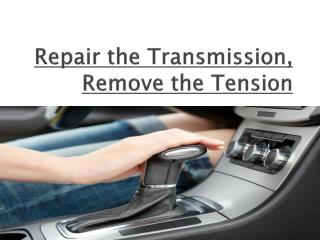 Repair the transmission, remove the tension