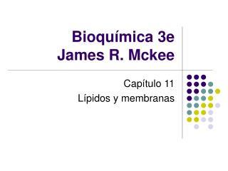 Bioqu�mica 3e James R. Mckee