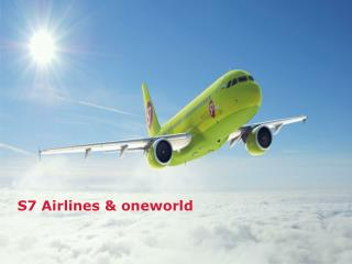 S7  Airlines & oneworld