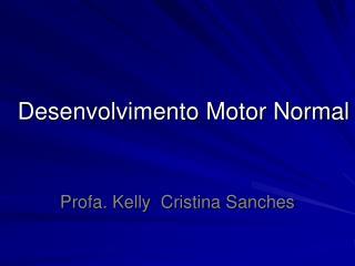 Desenvolvimento Motor Normal