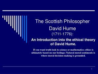 The Scottish Philosopher David Hume  1711-1776: