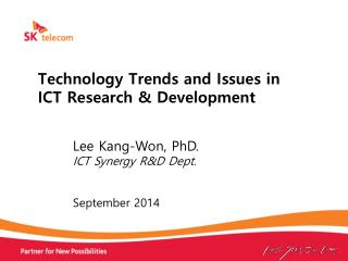 Technology Trends and Issues in  ICT Research & Development