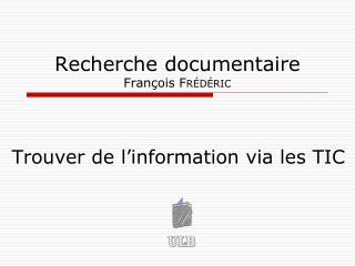 Recherche documentaire  François  Frédéric