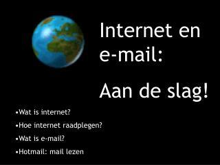 Internet en e-mail: Aan de slag!