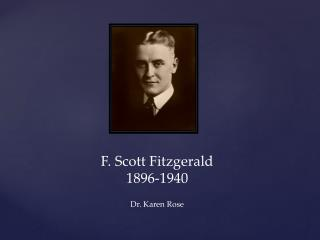 F. Scott Fitzgerald 1896-1940  English 42   Dr. Karen Rose