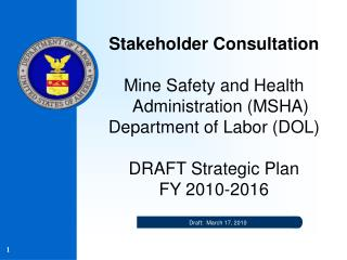 Stakeholder Consultation  Mine Safety and Health Administration MSHA Department of Labor DOL   DRAFT Strategic Plan  FY