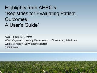 Highlights from AHRQ s  Registries for Evaluating Patient Outcomes:  A User s Guide