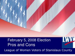 February 5, 2008 Election Pros and Cons